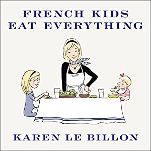 French Kids Eat Everything Audiobook