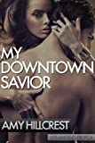 My Downtown Savior - An Erotic Los Angeles Encounter