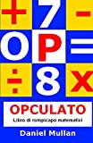 img - for OPCULATO: Libro di rompicapo matematici (Italian Edition) book / textbook / text book