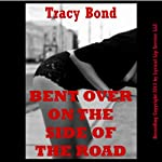 Bent Over on the Side of the Road: A Stranger Sex in Public Domination Erotica Story (Tracy's Submissives in Training) | Tracy Bond