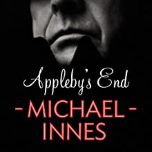 Appleby's End: An Inspector Appleby Mystery (       UNABRIDGED) by Michael Innes Narrated by Vincent Brimble