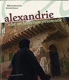 echange, troc Miléna Annaloro, Guirémi Lange - Alexandrie : une architecture ottomane
