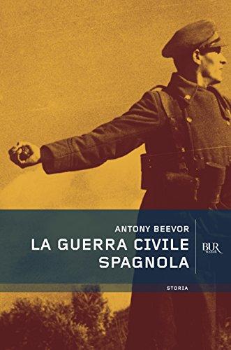 Antony Beevor - La guerra civile spagnola (Storia) (Italian Edition)