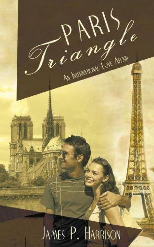 Paris Triangle: An International Love Affair