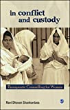 img - for In Conflict and Custody: Therapeutic Counselling for Women by Shankardass, Rani Dhavan (2012) Paperback book / textbook / text book