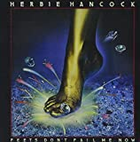 Feet's Don't Fail Me Now (Expanded Edition) by Herbie Hancock (2015-08-03)
