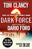 img - for DARK FORCE - Based on characters created by Tom Clancy: FIRST SIX CHAPTERS (PROMO E-BOOK) THE NEW JACK RYAN THRILLER book / textbook / text book