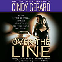 Over the Line Audiobook by Cindy Gerard Narrated by Alastair Haynesbridge