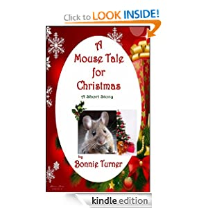 Free Kindle Book: A Mouse Tale for Christmas, by Bonnie Turner