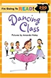 I'm Going to Read (Level 3): Dancing Class (I'm Going to Read Series)