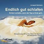 Endlich gut schlafen: Einfach schlafen, wenn der Tag zu Ende geht   Annegret Hartmann