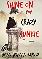 Shine On You Crazy Junkie (Sweet Melissa)