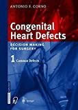 img - for Congenital Heart Defects: Decision Making for Surgery, Vol. 1 by Antonio F. Corno (2004-06-11) book / textbook / text book