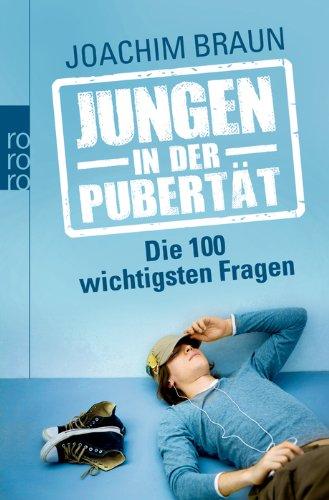 Buchseite und Rezensionen zu 'Jungen in der Pubertät - Die 100 wichtigsten Fragen' von Joachim Braun