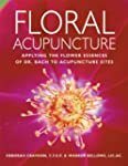 Floral Acupuncture: Applying the Flow...
