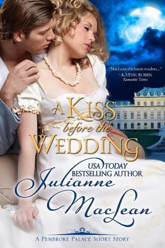 A Kiss Before the Wedding - A Pembroke Palace Short Story (Pembroke Palace Series) by Julianne MacLean