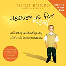 Heaven Is for Real: A Little Boy's Astounding Story of His Trip to Heaven and Back (       UNABRIDGED) by Todd Burpo, Lynn Vincent Narrated by Dean Gallagher