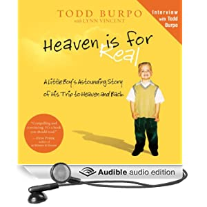 Heaven Is for Real: A Little Boy's Astounding Story of His Trip to Heaven and Back (Unabridged)