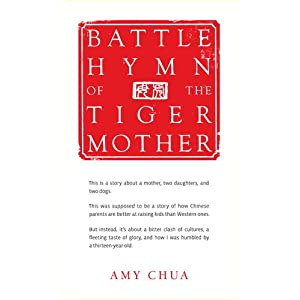 Battle Hymn of the Tiger Mom by Amy Chua