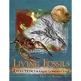 Evolution: The Grand Experiment: Vol. 2 - Living Fossils ~ Carl Werner
