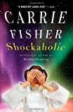 img - for Shockaholic [Paperback] [2012] Reprint Ed. Carrie Fisher book / textbook / text book