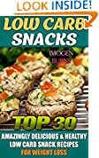 Low Carb Snacks. Top 30 Amazingly Delicious & Healthy Low Carb Snack Recipes For Weight Loss