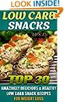 Low Carb Snacks. Top 30 Amazingly Del...