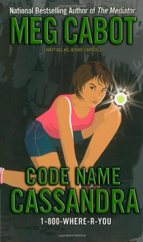 Cover of Code Name Cassandra (1-800-Where-R-You)
