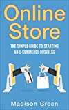 Online Store: The Simple Guide To Starting An E-commerce Business