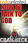 How to Talk to God: Manifesting Magic...