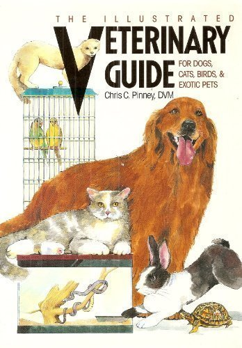 Illustrated Veterinary Guide for Dogs, Cats, Birds, and Exotic Pets