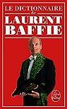 Le dictionnaire de Laurent Baffie par Baffie