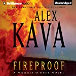 Fireproof: A Maggie O'Dell Novel (       UNABRIDGED) by Alex Kava Narrated by Tanya Eby