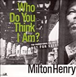 Who Do You Think I Am? [VINYL] Milton Henry