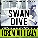 Swan Dive: The John Francis Cuddy Mysteries, Book 4 (       UNABRIDGED) by Jeremiah Healy Narrated by Andy Caploe