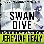 Swan Dive: The John Francis Cuddy Mysteries, Book 4   Jeremiah Healy