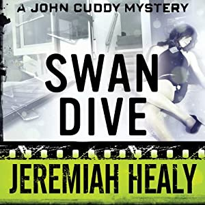Swan Dive: The John Francis Cuddy Mysteries, Book 4 | [Jeremiah Healy]