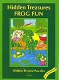 Frog Fun: Hidden Treasures, Hidden Picture Puzzles (0967815983) by Ball, Liz