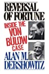 Reversal of Fortune: Inside the Von B...
