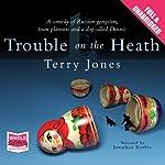 Trouble on the Heath | Terry Jones