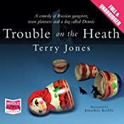 Trouble on the Heath | [Terry Jones]