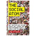 The Social Atom: Why the rich get richer, cheats get caught and you neighbor usually looks like you