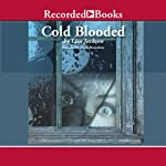 Cold Blooded (       UNABRIDGED) by Lisa Jackson Narrated by Alyssa Bresnahan