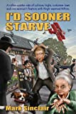 img - for I'd Sooner Starve! (The story of a hapless restaurant owner) book / textbook / text book