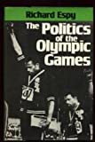 img - for The Politics of the Olympic Games by Richard Espy (1979-05-31) book / textbook / text book