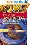 Das gro�e Ayurveda-Ern�hrungsbuch: Ge...