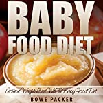 Baby Food Diet: Achieve Weight Loss With The Baby Food Diet | Bowe Chaim Packer