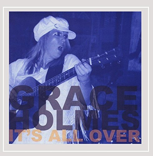 Grace Holmes - It's All Over-EP
