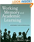 Working Memory and Academic Learning: Assessment and Intervention