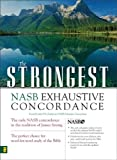 The Strongest NASB Exhaustive Concordance (Strongest Strong's) (0310262844) by Strong, James